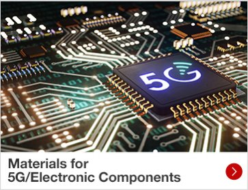 Materials for  5G/Electronic Components