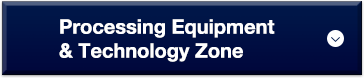 Processing Equipment & Technology Zone